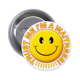 Waitress Trust Me Smiley Button