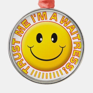 Waitress Trust Me Smiley Silver-Colored Round Decoration