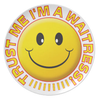 Waitress Trust Me Smiley Plate