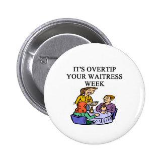 waitress week joke pinback button