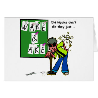 Wake and Ache Greeting Cards