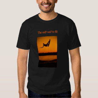 Wake Boading Wakeboarding The only way to fly. T Shirt