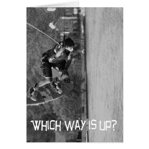 Wake Boarding Which Way Is Up Greeting Card