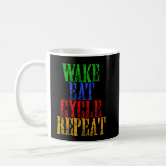 WAKE EAT CYCLE REPEAT COFFEE MUG