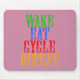 WAKE EAT CYCLE REPEAT MOUSE PAD