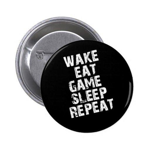Wake Eat Game Sleep Repeat Pinback Button