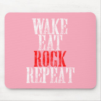 WAKE EAT ROCK REPEAT (wht) Mouse Pad