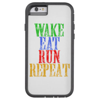 WAKE EAT RUN REPEAT TOUGH XTREME iPhone 6 CASE