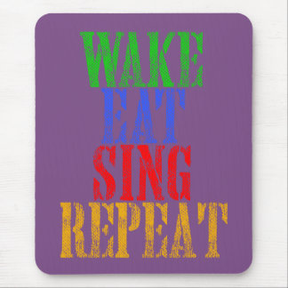Wake Eat Sing Repeat Mouse Pad