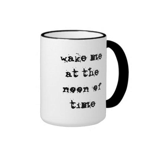 wake me at the noon of time ringer coffee mug