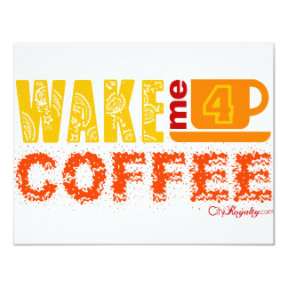 "Wake me for coffee 4.25"" x 5.5"" invitation card"