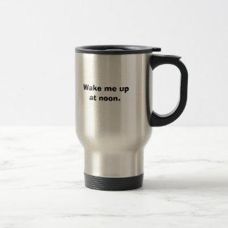 Wake me up at noon. travel mug