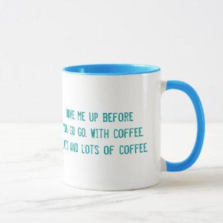 Wake Me Up Before You Go Go Mug