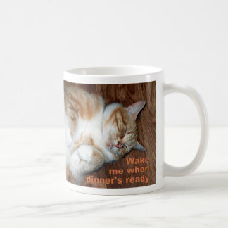 Wake me when dinner's ready! coffee mugs