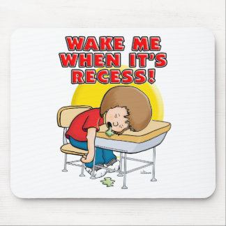 Wake me when it's recess mouse pad