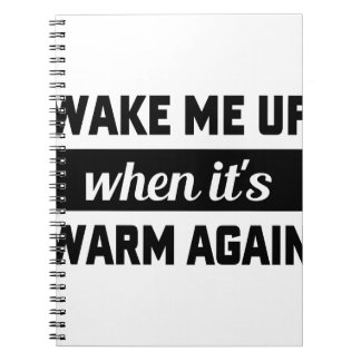 Wake Me When It's Warm Notebook