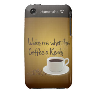 Wake Me When the Coffee's Ready iPhone 3 Case