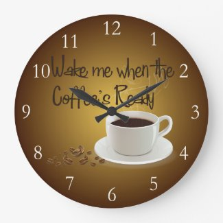 Wake Me When the Coffee's Ready Wall Clocks