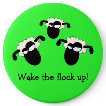 """""""Wake The Flock Up!"""" Button"""