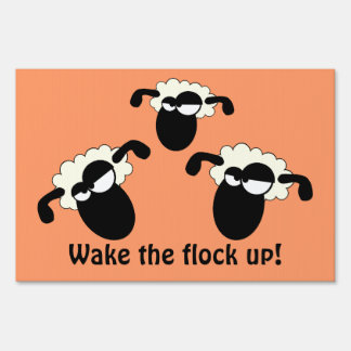 Wake The Flock Up Yard Sign