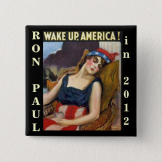 WAKE UP AMERICA Ron Paul 2012 Pinback Button