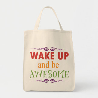Wake Up and be Awesome Bag