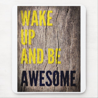 Wake up and be Awesome inspirational words Mouse Pad
