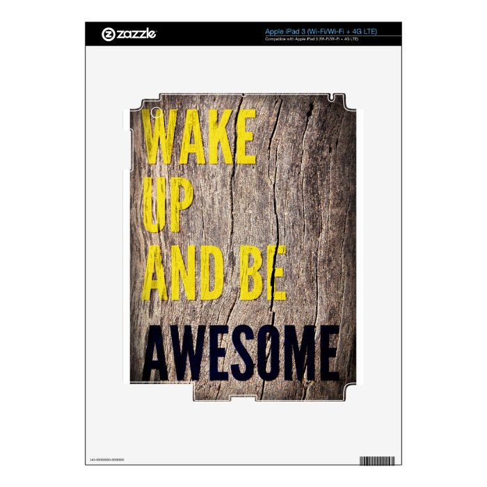 Wake up and be Awesome inspirational words Skins For iPad 3
