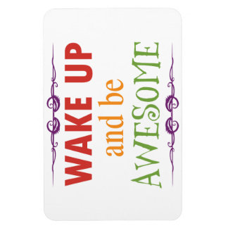 Wake Up and be Awesome Rectangular Magnet