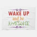 Wake Up and be Awesome Towel