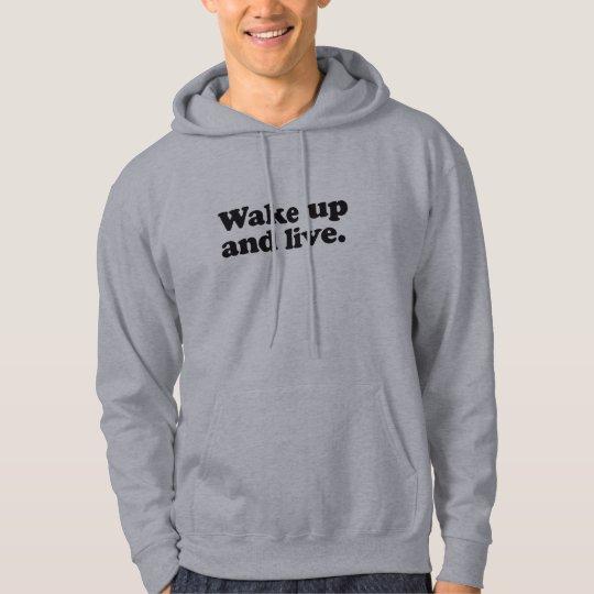Wake up and live hoodie