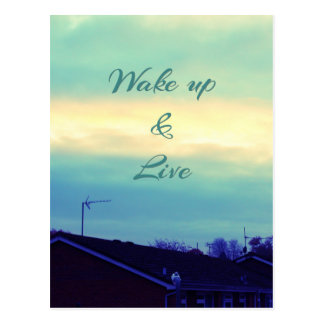 Wake up and live postcard