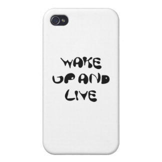 Wake Up And Live....Right Now Cases For iPhone 4