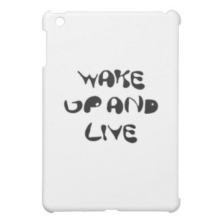 Wake Up And Live Right Now Case For The iPad Mini