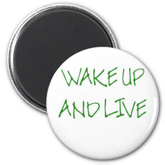 Wake Up And Live (simple green) 2 Inch Round Magnet