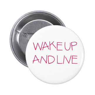 Wake Up And Live (tilted pink) Buttons