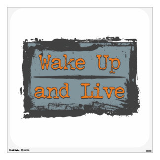 Wake Up and Live Wall Sticker