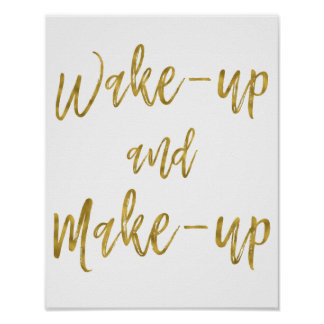 Wake Up and Make Up Inspirational Quote Gold Foil Poster