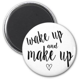 Wake up and make up magnet