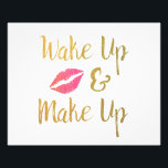 "Wake Up and Make Up Printable // Makeup Quote Photo Print<br><div class=""desc"">This printable &quot;Wake up and Make up&quot; art quote makes a great addition to any bathroom, bedroom or dressing room! The letters of the quote are in faux gold foil with a pink watercolour lip print to finish off the design. Please keep in mind the colours may display differently on...</div>"