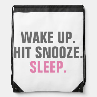 Wake Up and Sleep Drawstring Backpack