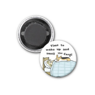 Wake Up and Smell the Corgi 1 Inch Round Magnet