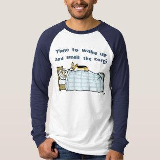 Wake Up and Smell the Corgi Tee Shirt