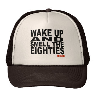 Wake Up and Smell the Eighties Trucker Hat