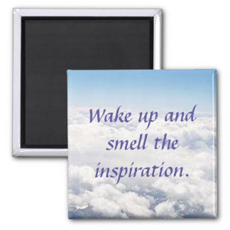 Wake Up and Smell the Inspiration 2 Inch Square Magnet