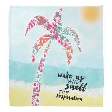 Beach Themed wake up and smell the inspiration, beach and palm bandana