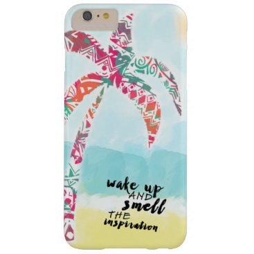 Beach Themed wake up and smell the inspiration, beach and palm barely there iPhone 6 plus case