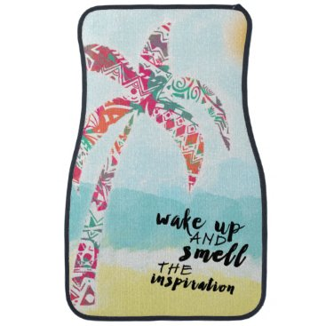 Beach Themed wake up and smell the inspiration, beach and palm car mat