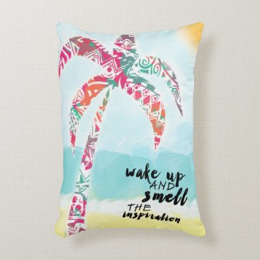 Beach Themed wake up and smell the inspiration, beach and palm decorative pillow