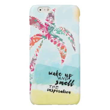 Beach Themed wake up and smell the inspiration, beach and palm glossy iPhone 6 case